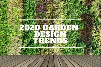 Our Top Garden Design Trends For 2020